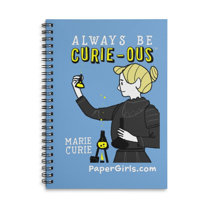 'The Paper Girls Show' Always Be Curie-ous™ Product Line Accessories Lined Spiral Notebook by Global Tinker's Company Shop