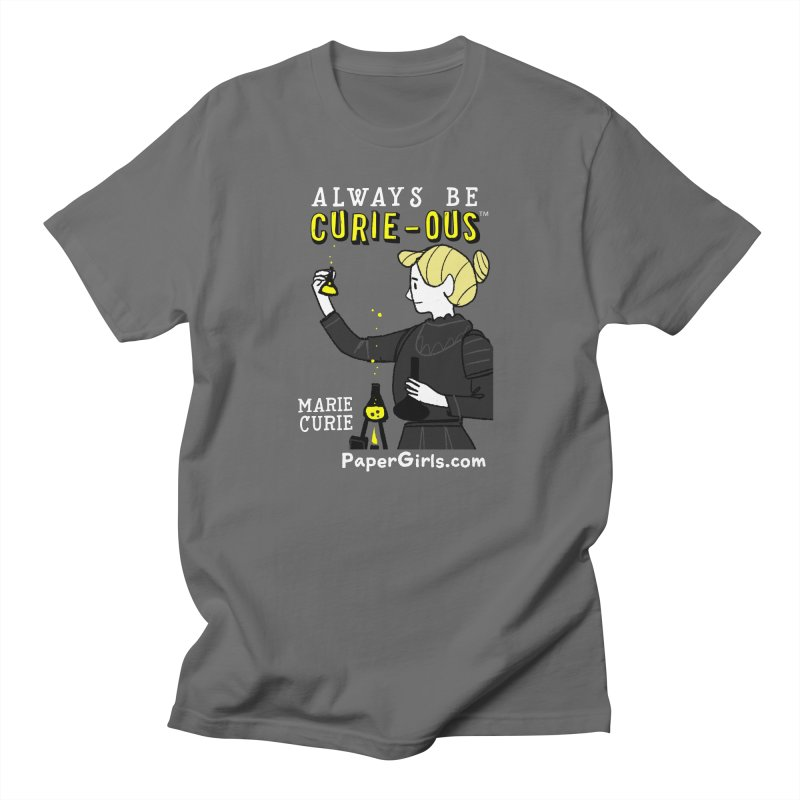 'The Paper Girls Show' Always Be Curie-ous™ Product Line Men's T-Shirt by Global Tinker's Company Shop