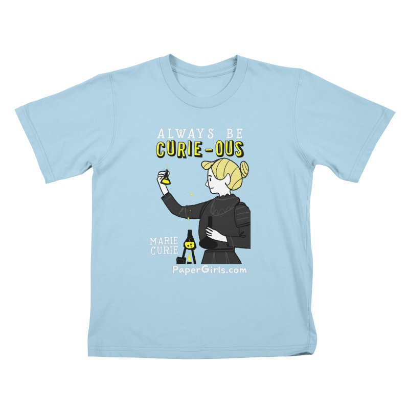 'The Paper Girls Show' Always Be Curie-ous™ Product Line Kids T-Shirt by Global Tinker's Company Shop