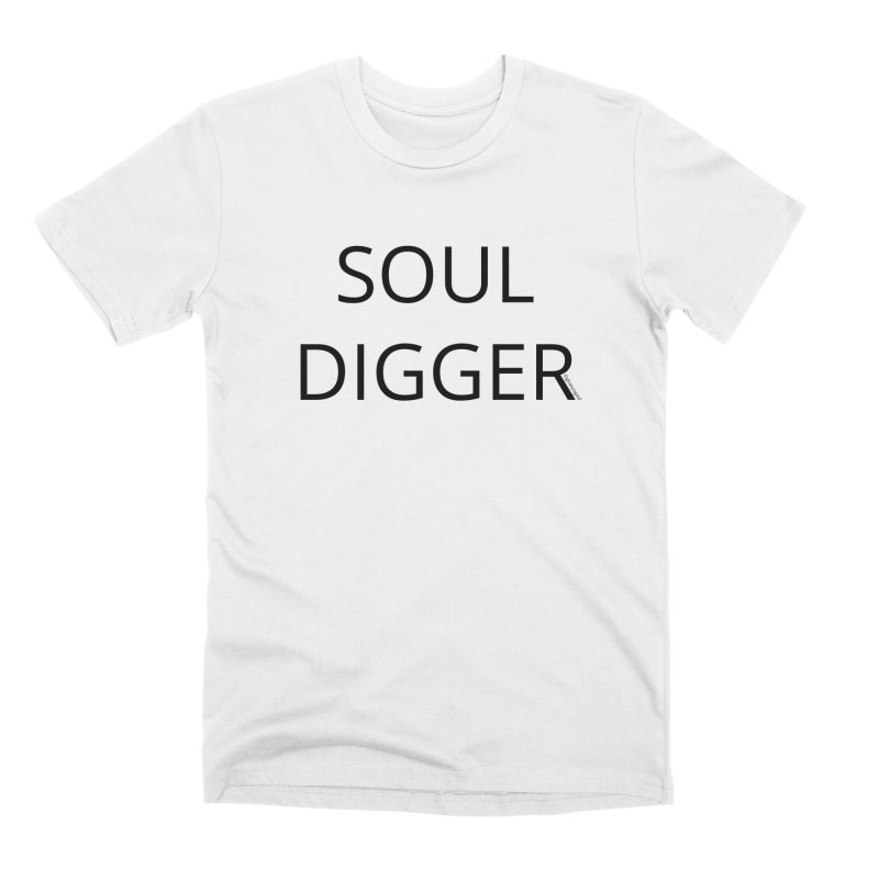 Soul Digger Men's T-Shirt by Glow-Getters Store