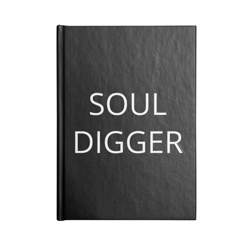 Soul Digger Accessories Notebook by Glow-Getters Store