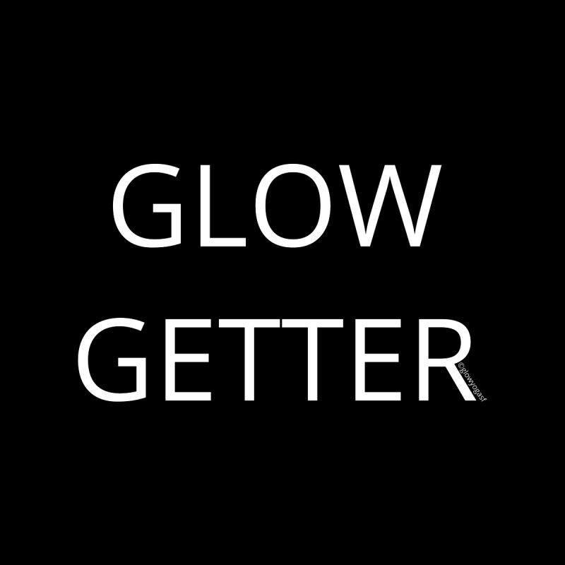 Glow Getter Men's T-Shirt by Glow-Getters Store