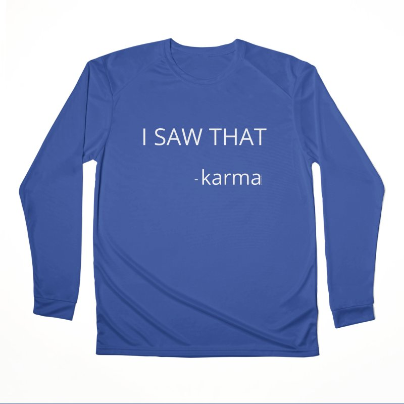 Karma Sees Everything Men's Performance Longsleeve T-Shirt by Glow-Getters Store