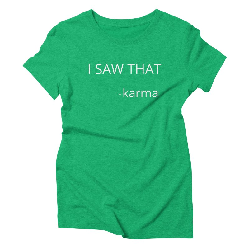Karma Sees Everything Women's T-Shirt by Glow-Getters Store
