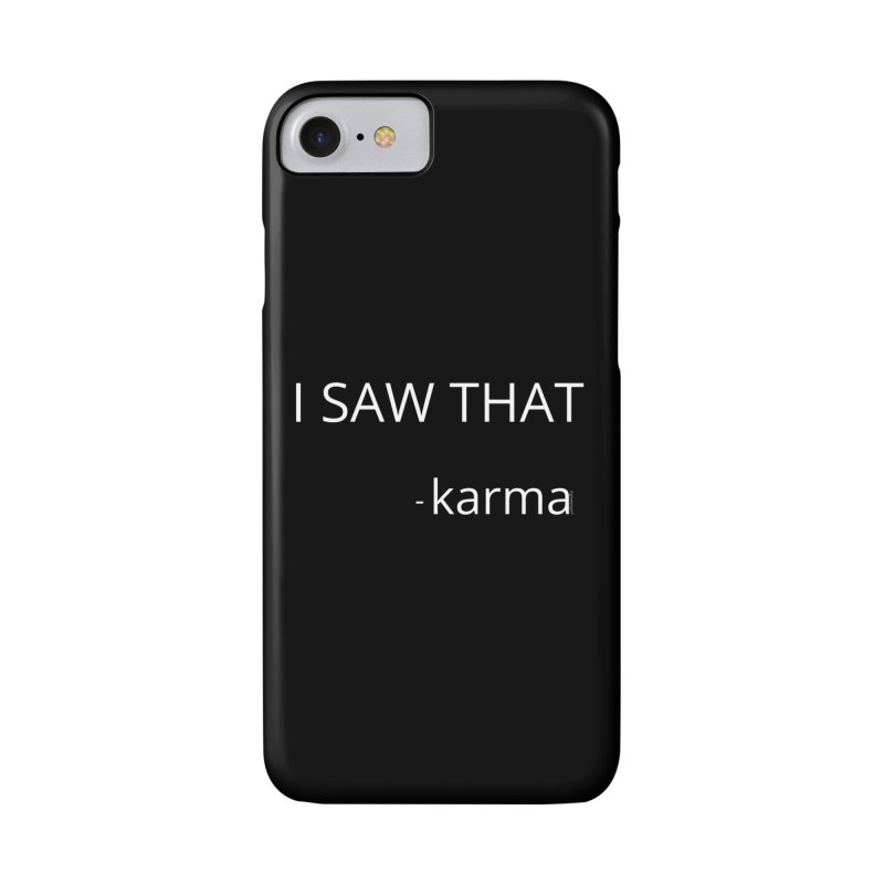 Karma Sees Everything Accessories Phone Case by Glow-Getters Store