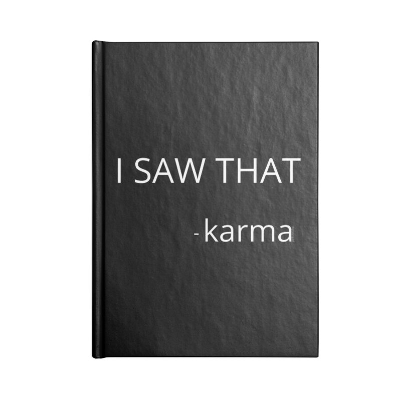 Karma Sees Everything Accessories Notebook by Glow-Getters Store