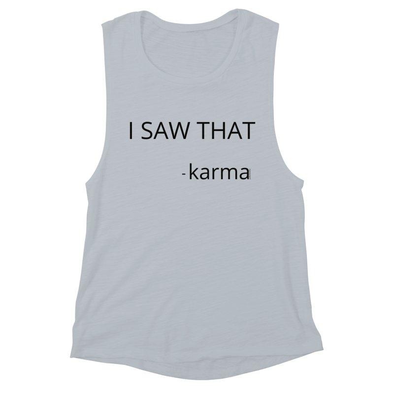 I Saw That Karma Women's Tank by Glow-Getters Store