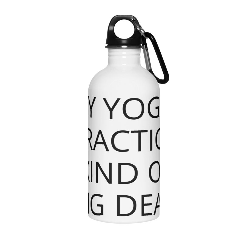 Its a Big Deal Accessories Water Bottle by Glow-Getters Store