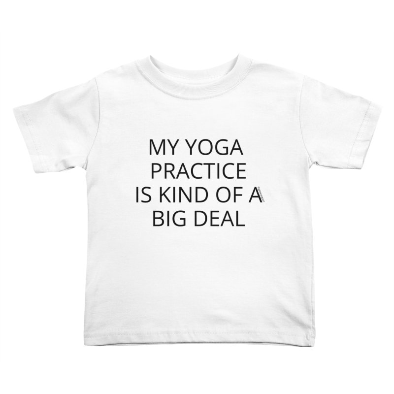 Its a Big Deal Kids Toddler T-Shirt by Glow-Getters Store