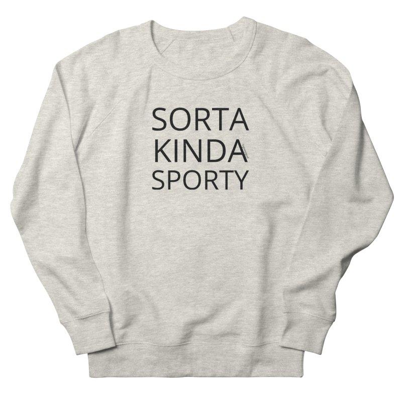 Sorta Kinda Sporty Women's Sweatshirt by Glow-Getters Store