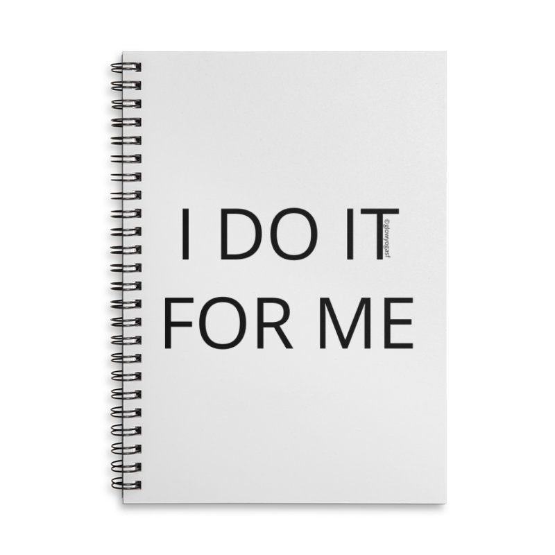 I Do It For Me Accessories Notebook by Glow-Getters Store