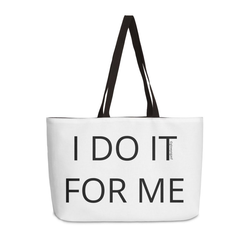 I Do It For Me Accessories Bag by Glow-Getters Store