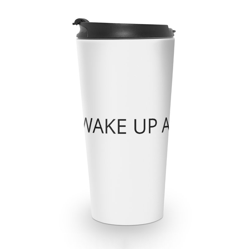 Wake Up & Glow Accessories Travel Mug by Glow-Getters Store