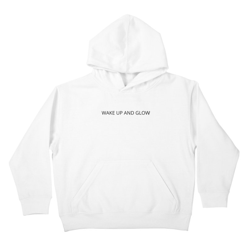 Wake Up & Glow Kids Pullover Hoody by Glow-Getters Store