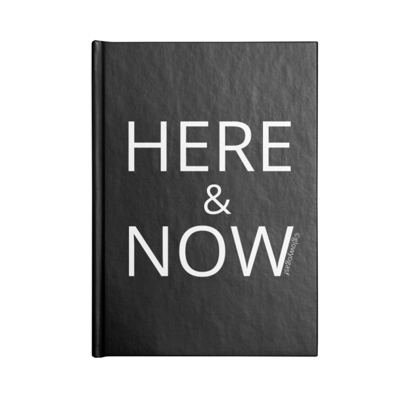 Here and Now Accessories Lined Journal Notebook by Glow-Getters Store