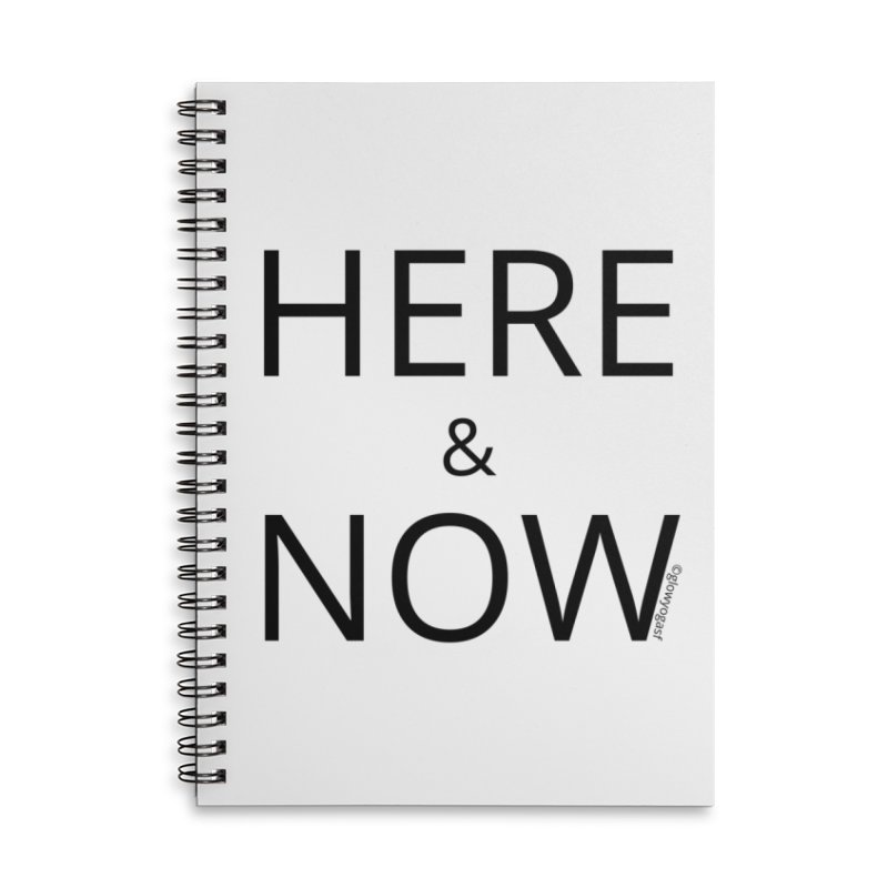 Here and Now Accessories Notebook by Glow-Getters Store