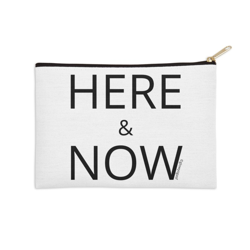 Here and Now Accessories Zip Pouch by Glow-Getters Store