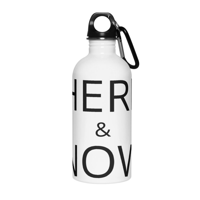 Here and Now Accessories Water Bottle by Glow-Getters Store