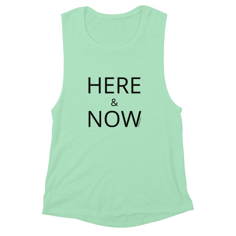 Here and Now Women's Muscle Tank by Glow-Getters Store