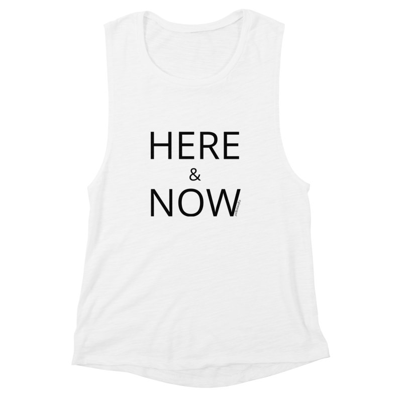 Here and Now Women's Tank by Glow-Getters Store