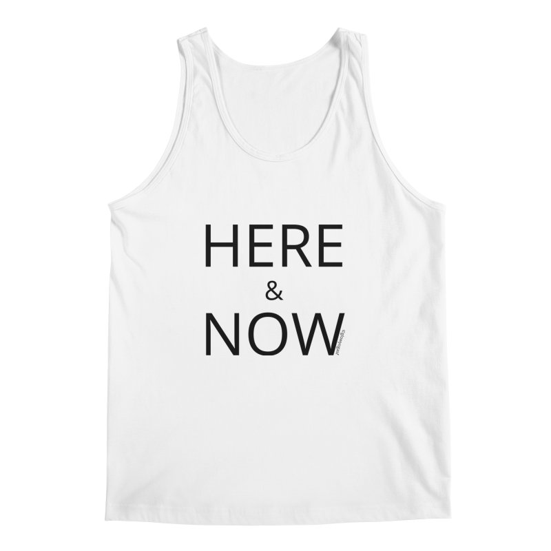 Here and Now Men's Regular Tank by Glow-Getters Store
