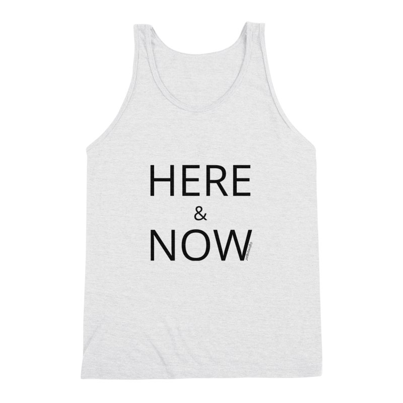Here and Now Men's Tank by Glow-Getters Store