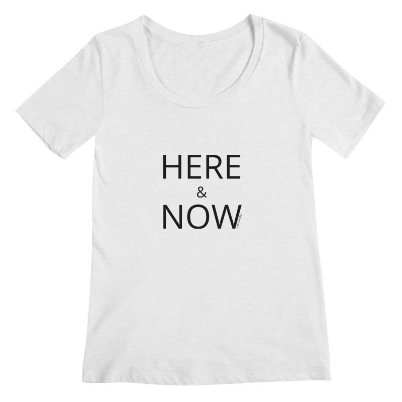 Here and Now Women's Regular Scoop Neck by Glow-Getters Store