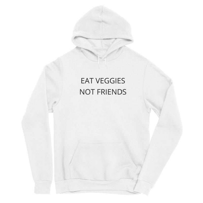Eat Veggies not Friends Men's Pullover Hoody by Glow-Getters Store