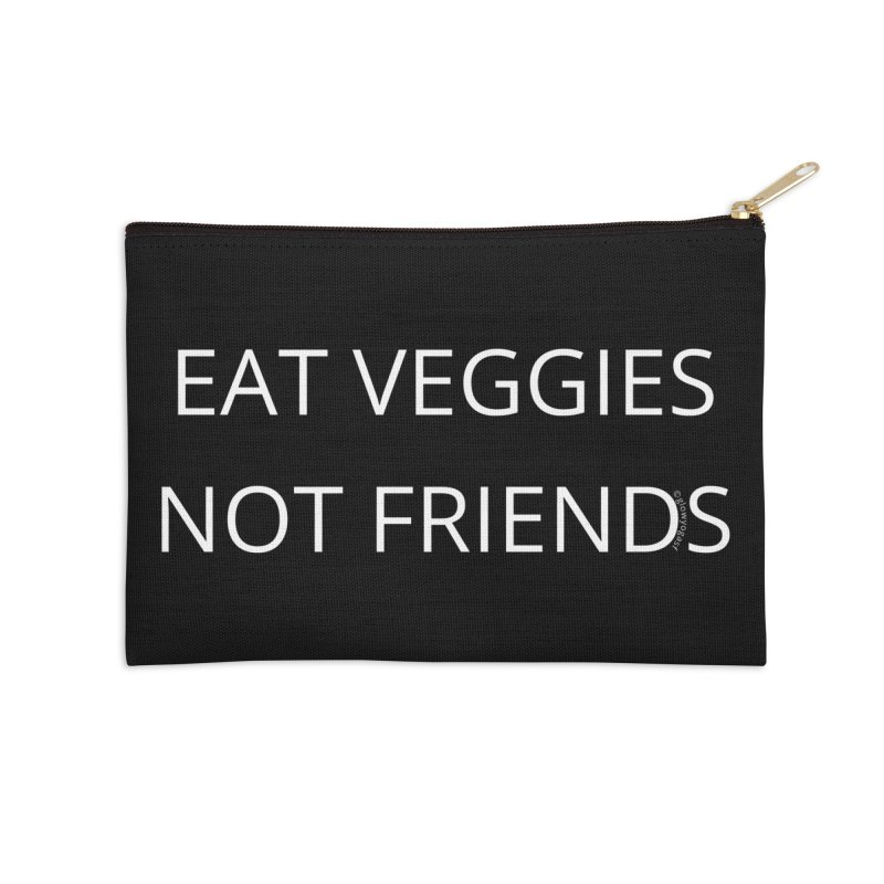 Eat Veggies Not Friends Accessories Zip Pouch by Glow-Getters Store