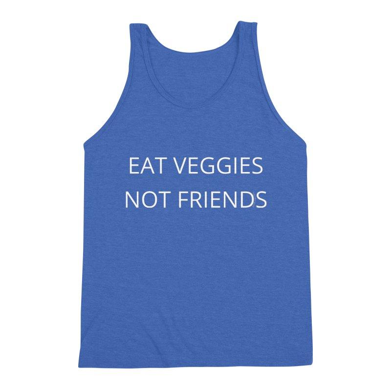 Eat Veggies Not Friends Men's Triblend Tank by Glow-Getters Store