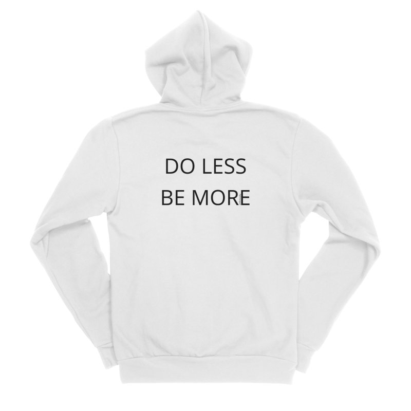 Do Less Be More Women's Zip-Up Hoody by Glow-Getters Store