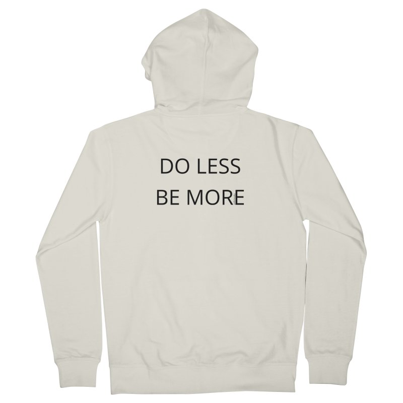 Do Less Be More Men's French Terry Zip-Up Hoody by Glow-Getters Store