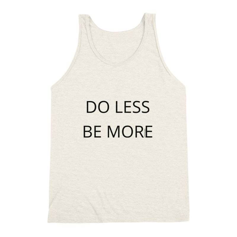 Do Less Be More Men's Triblend Tank by Glow-Getters Store