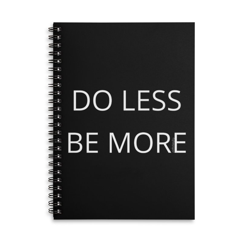 Do Less Be More Accessories Notebook by Glow-Getters Store