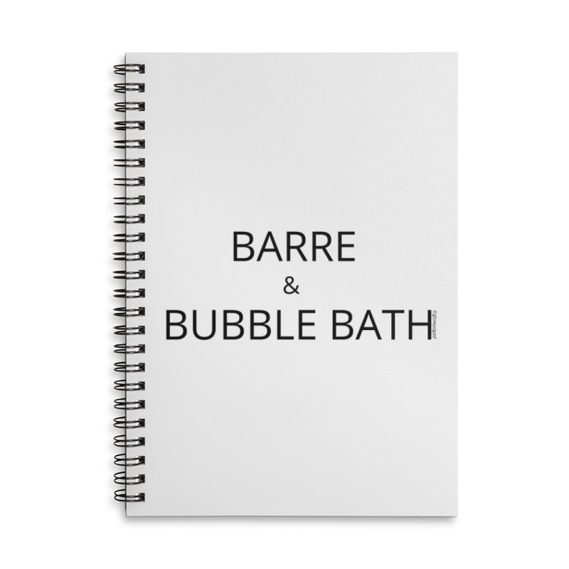 Barre and Bubblebath Accessories Notebook by Glow-Getters Store