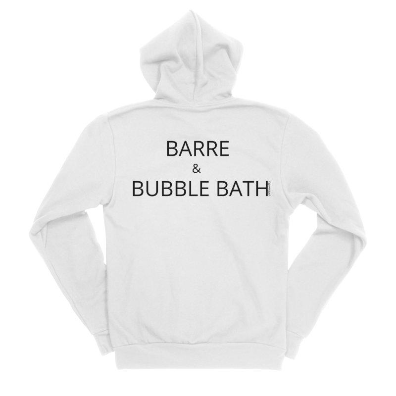 Barre and Bubblebath Women's Sponge Fleece Zip-Up Hoody by Glow-Getters Store