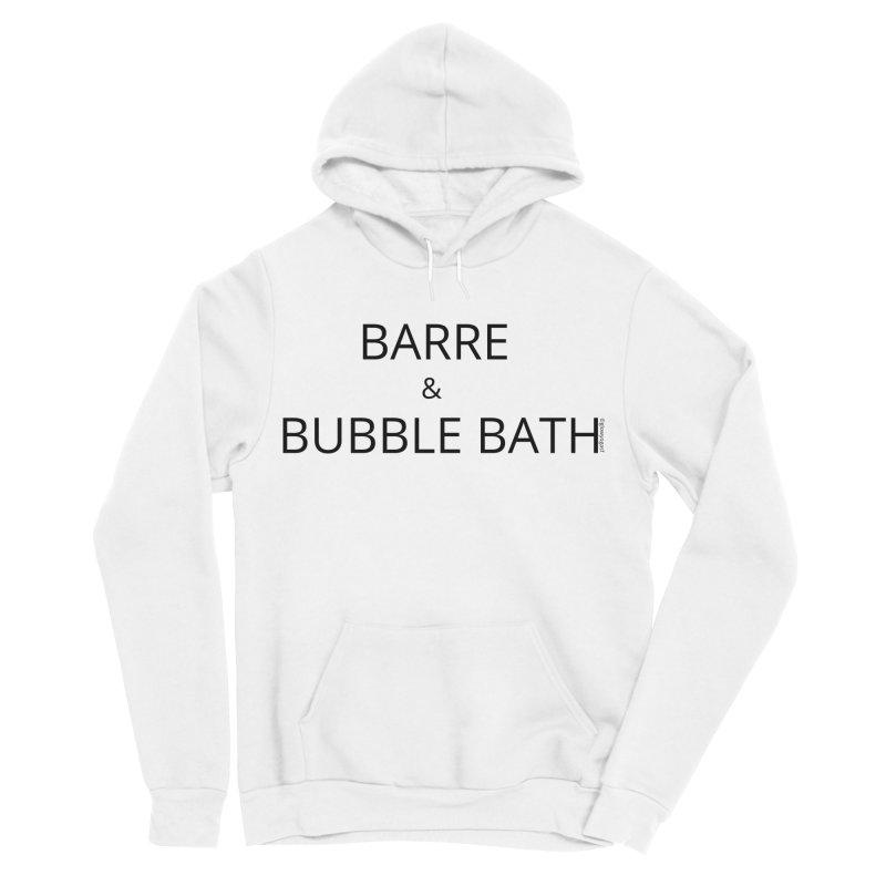 Barre and Bubblebath Men's Sponge Fleece Pullover Hoody by Glow-Getters Store