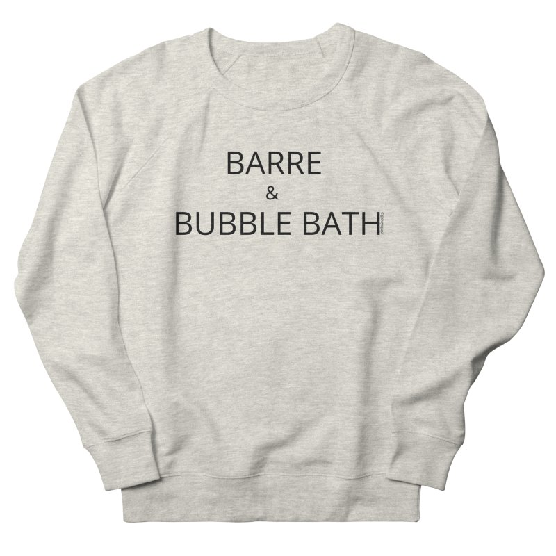 Barre and Bubblebath Men's French Terry Sweatshirt by Glow-Getters Store