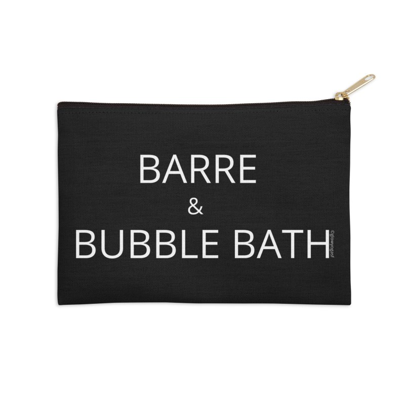 Barre and Bubble Bath Accessories Zip Pouch by Glow-Getters Store