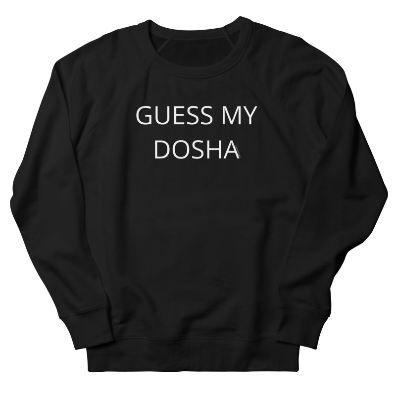 Guess My Dosha Women's French Terry Sweatshirt by Glow-Getters Store