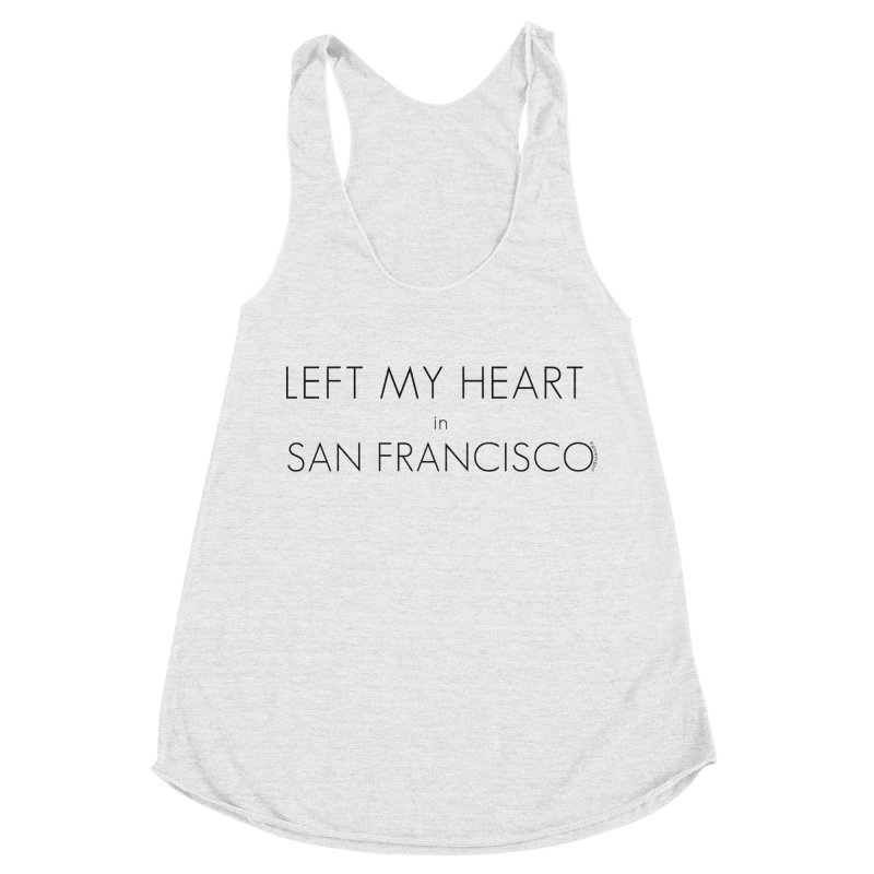 Left My Heart in San Francisco Women's Racerback Triblend Tank by Glow-Getters Store