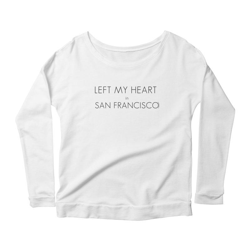 Left My Heart in San Francisco Women's Scoop Neck Longsleeve T-Shirt by Glow-Getters Store