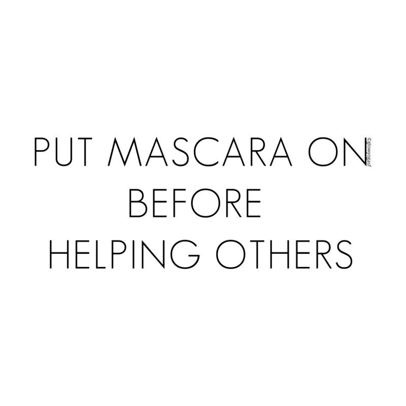 Put Mascara On Black Letters Women's Zip-Up Hoody by Glow-Getters Store