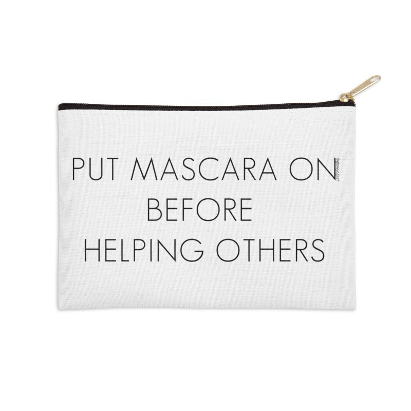 Put Mascara On Black Letters Accessories Zip Pouch by Glow-Getters Store