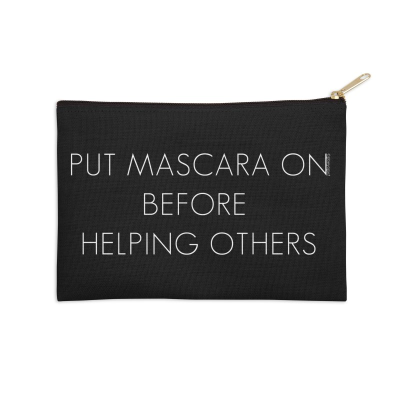 Put Mascara On White Letters Accessories Zip Pouch by Glow-Getters Store