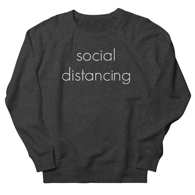 Social Distancing W Men's French Terry Sweatshirt by Glow-Getters Store