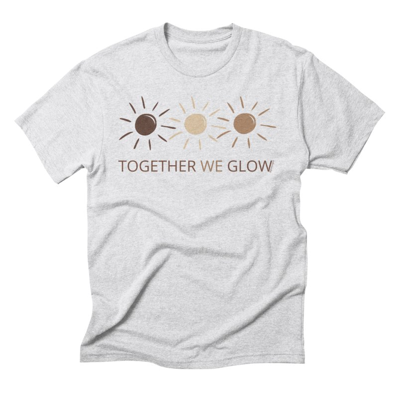 Together We Glow Men's T-Shirt by Glow-Getters Store