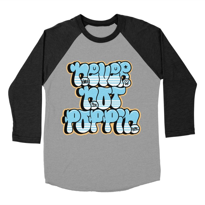 Never Not Poppin' Men's Baseball Triblend Longsleeve T-Shirt by The Gnashed Teethery