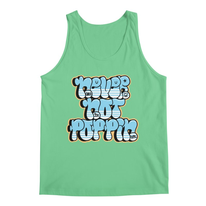 Never Not Poppin' Men's Regular Tank by The Gnashed Teethery