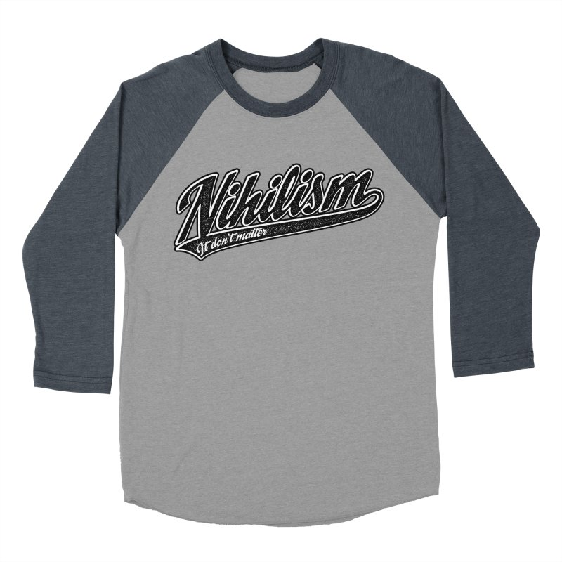 It don't matter Men's Baseball Triblend Longsleeve T-Shirt by The Gnashed Teethery